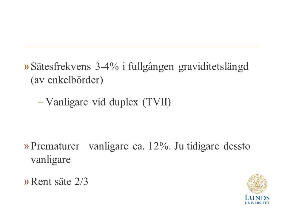 Sätesfrekvens 3-4% i fullgången graviditetslängd (av enkelbörder)