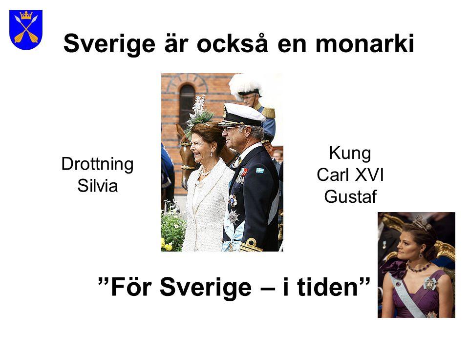 Sverige är också en monarki