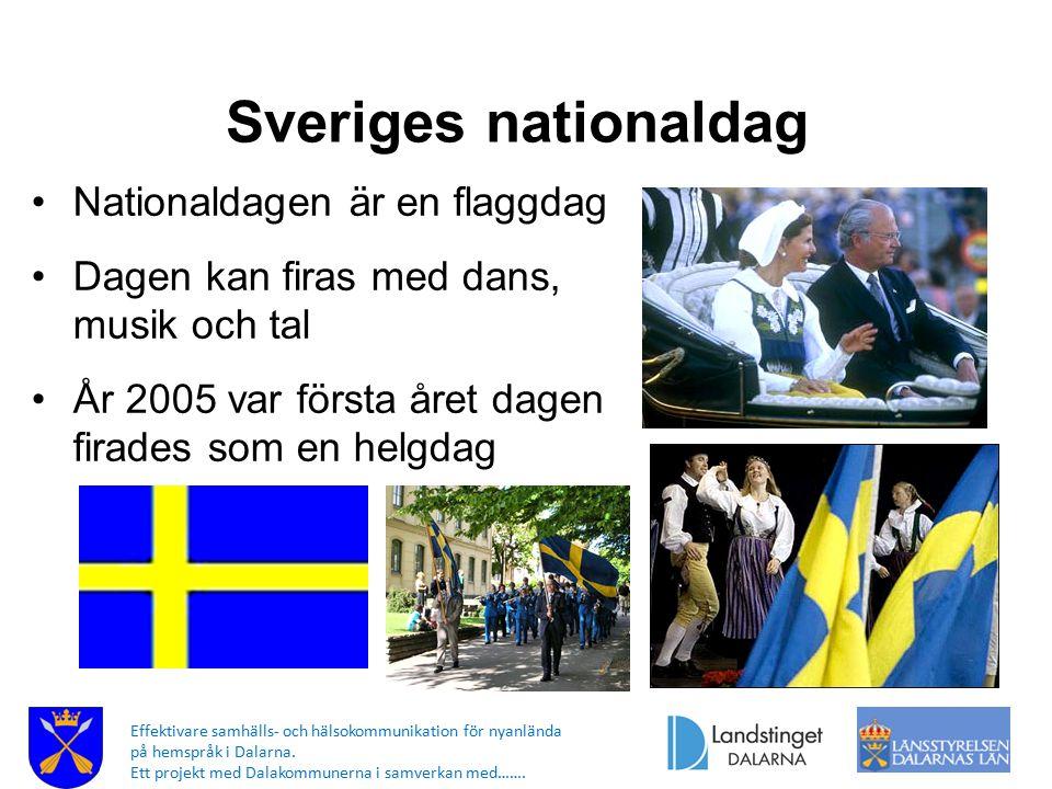 Sveriges nationaldag Nationaldagen är en flaggdag