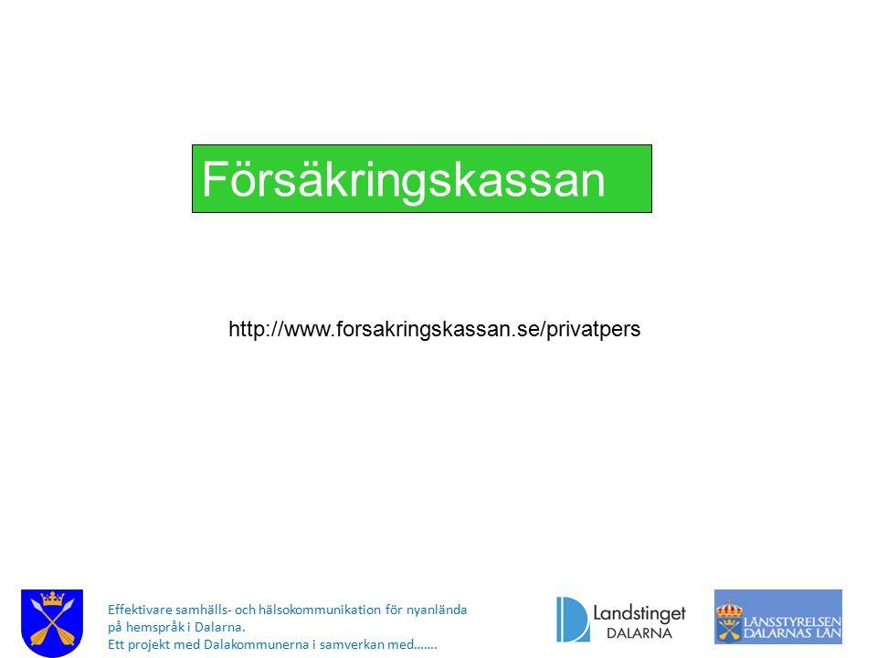 Försäkringskassan http://www.forsakringskassan.se/privatpers