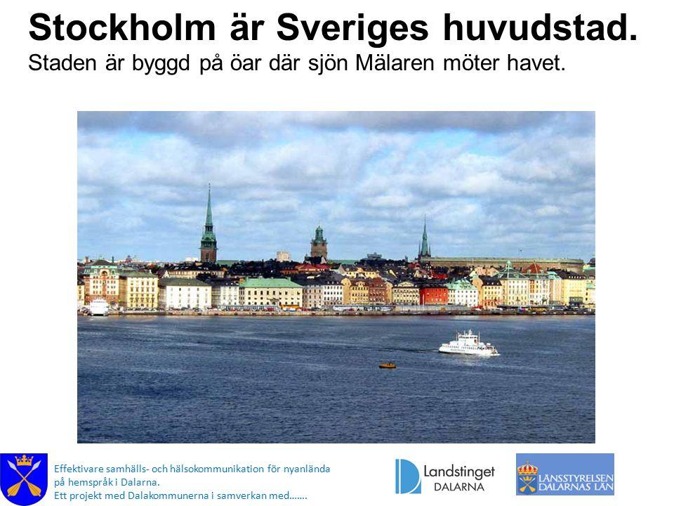 Stockholm är Sveriges huvudstad.
