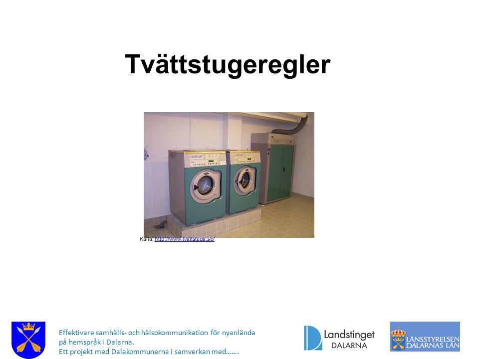 Tvättstugeregler Källa: http://www.tvattstuga.se/