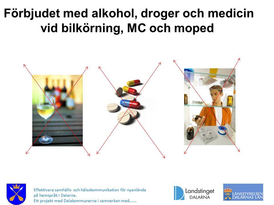 Förbjudet med alkohol, droger och medicin vid bilkörning, MC och moped