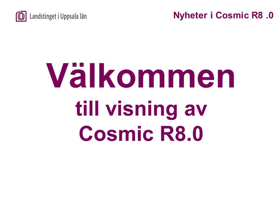 Välkommen till visning av Cosmic R8.0