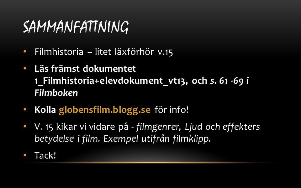 Sammanfattning Filmhistoria – litet läxförhör v.15