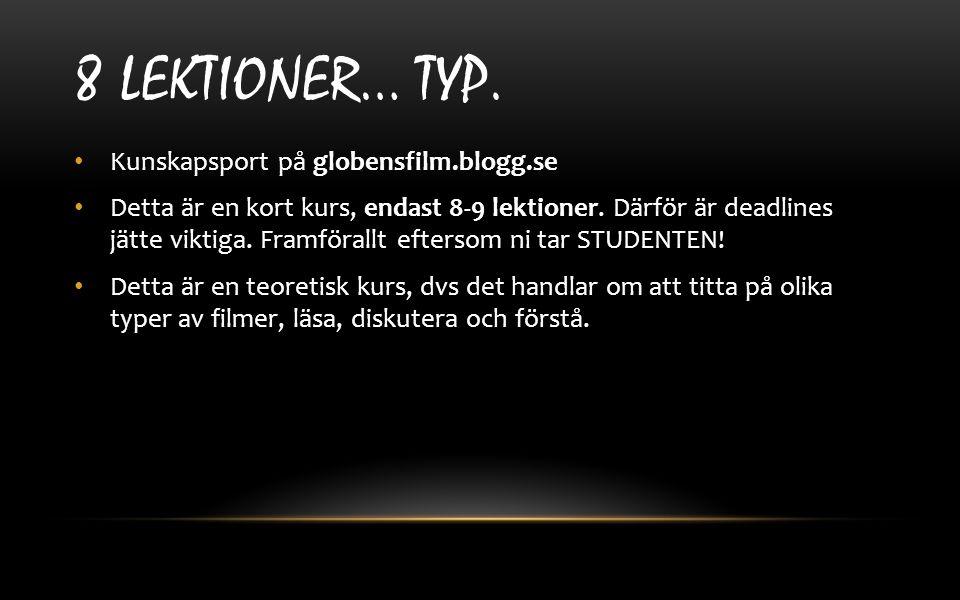 8 LEKTIONER… TYP. Kunskapsport på globensfilm.blogg.se