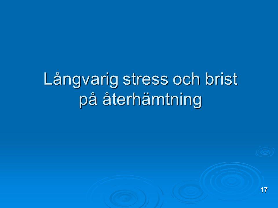 Långvarig stress och brist på återhämtning