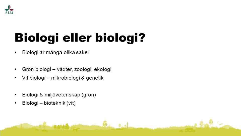 Biologi eller biologi Biologi är många olika saker