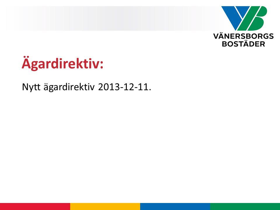 Ägardirektiv: Nytt ägardirektiv 2013-12-11.
