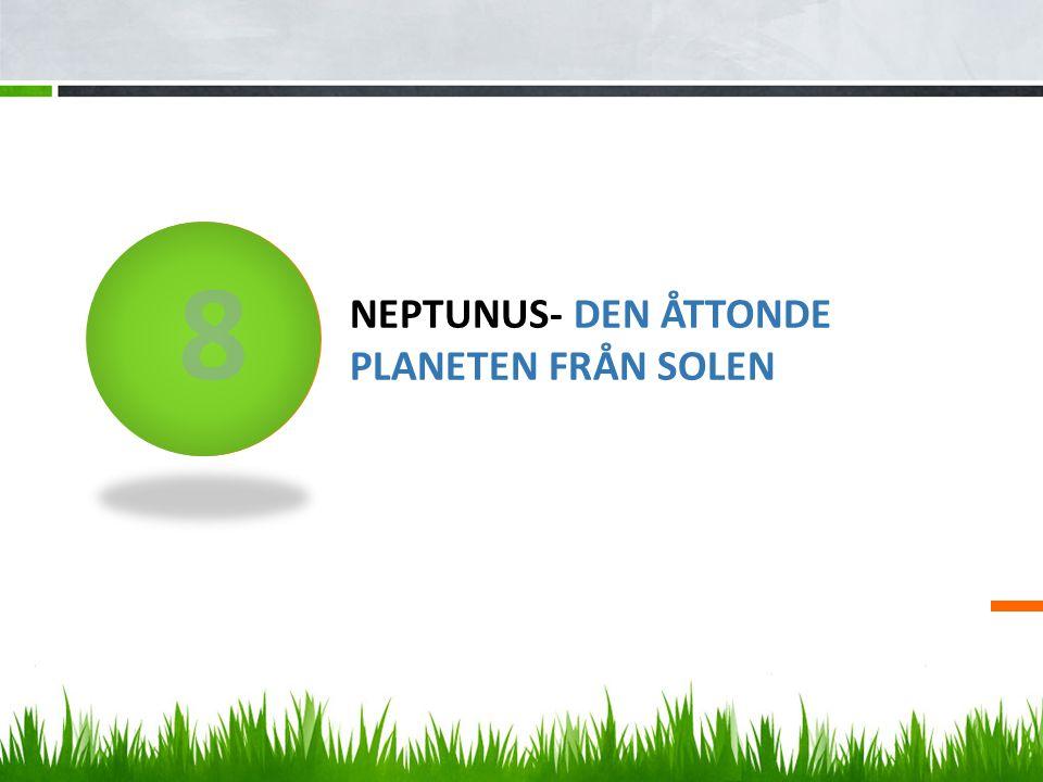 Neptunus- den åttonde planeten från solen