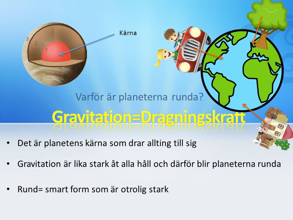 Gravitation=Dragningskraft