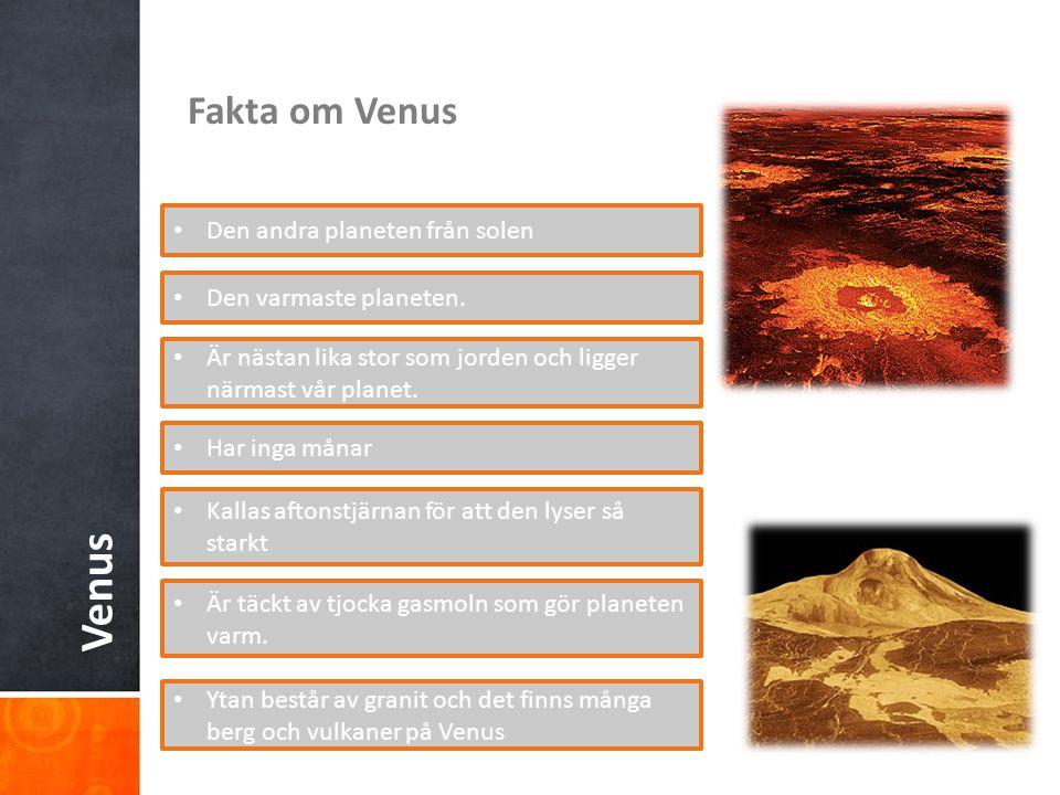 Venus Fakta om Venus Den andra planeten från solen