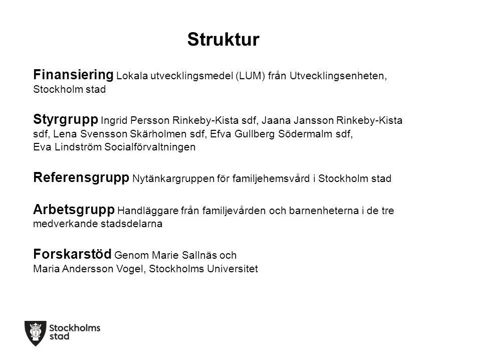 Struktur Finansiering Lokala utvecklingsmedel (LUM) från Utvecklingsenheten, Stockholm stad.