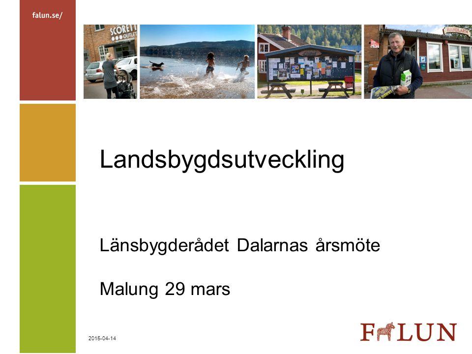 Landsbygdsutveckling Länsbygderådet Dalarnas årsmöte Malung 29 mars