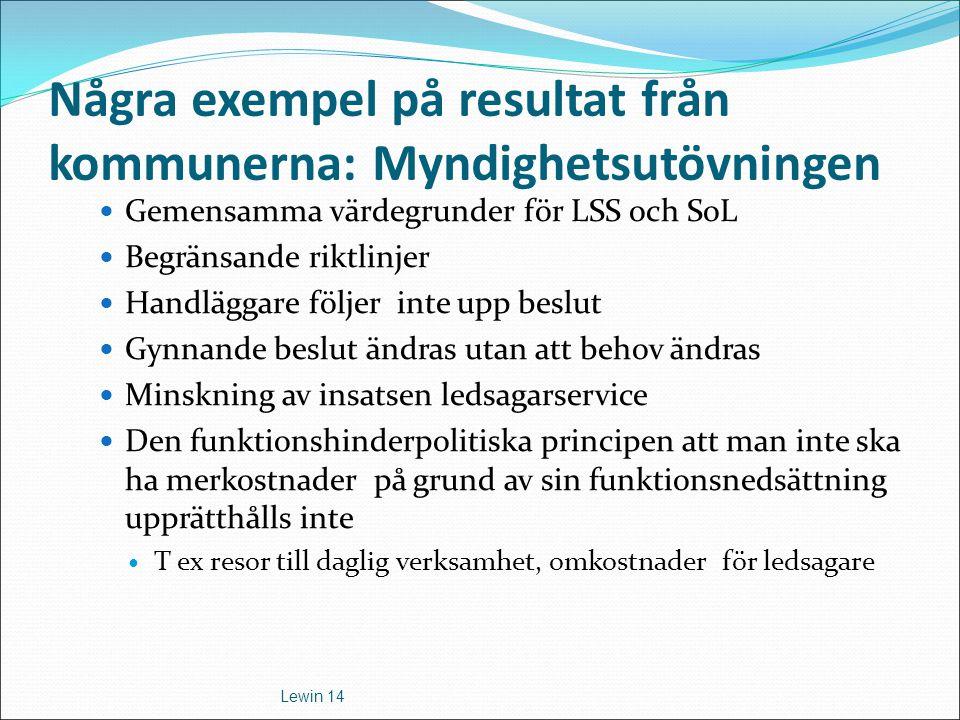 Några exempel på resultat från kommunerna: Myndighetsutövningen