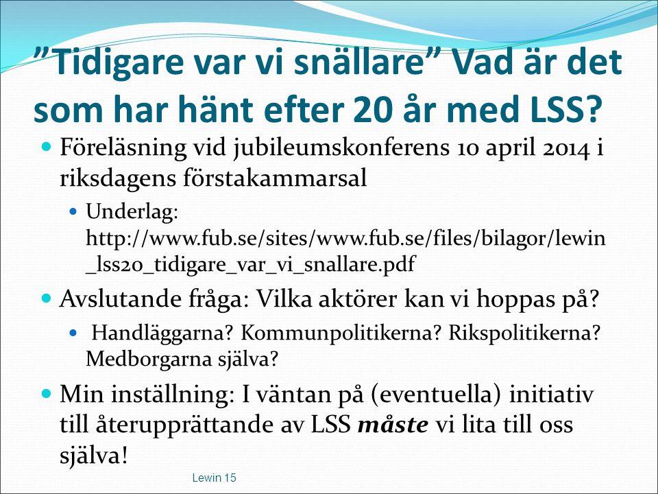 Tidigare var vi snällare Vad är det som har hänt efter 20 år med LSS