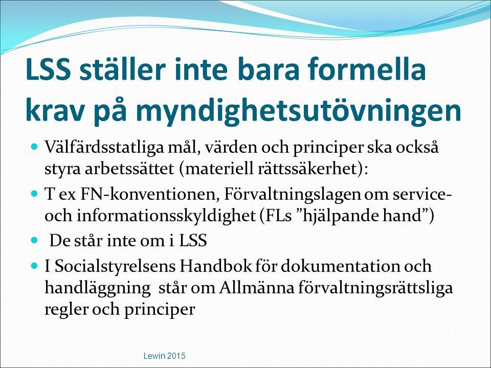 LSS ställer inte bara formella krav på myndighetsutövningen