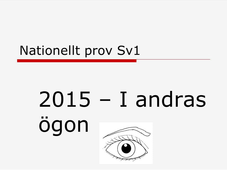 Nationellt prov Sv1 2015 – I andras ögon