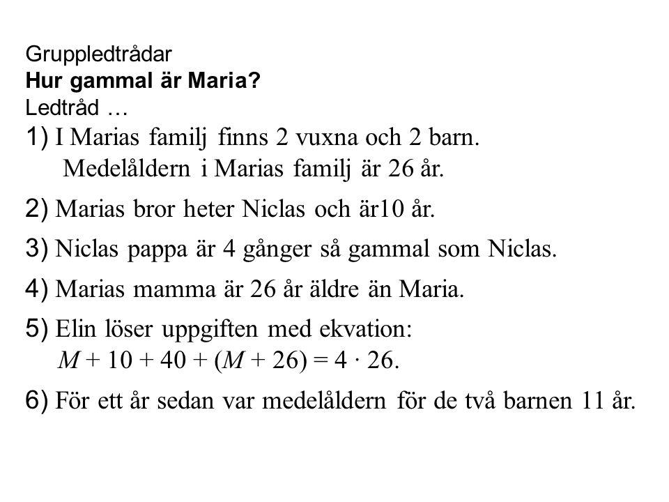 1) I Marias familj finns 2 vuxna och 2 barn.