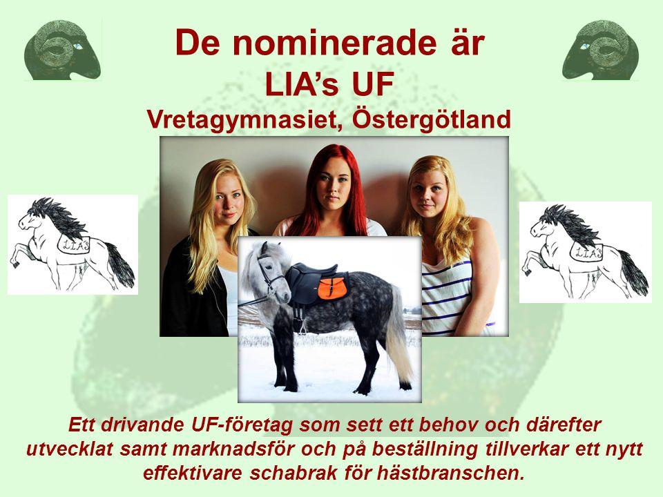 De nominerade är LIA's UF Vretagymnasiet, Östergötland