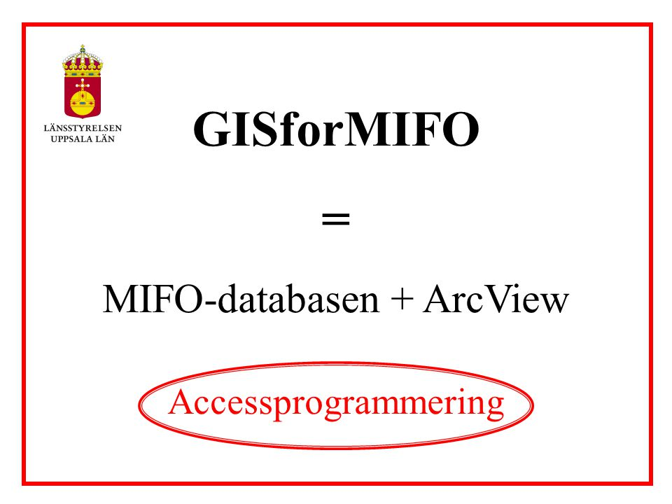 MIFO-databasen + ArcView
