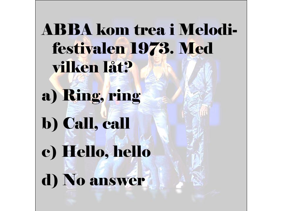 ABBA kom trea i Melodi-festivalen 1973. Med vilken låt