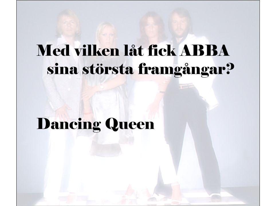 Med vilken låt fick ABBA sina största framgångar