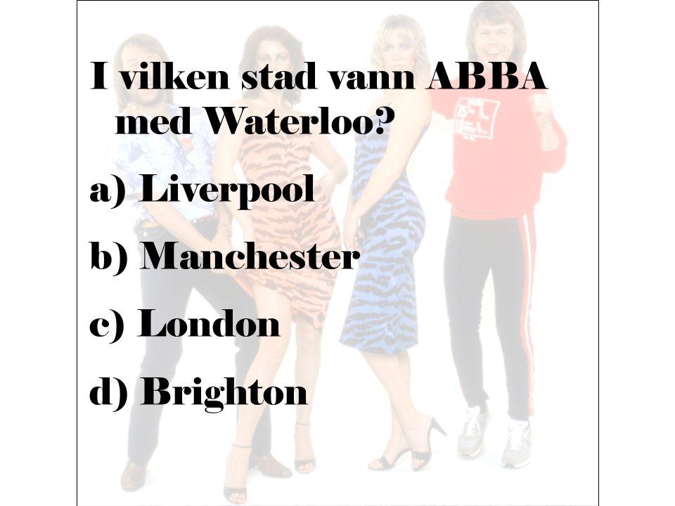 I vilken stad vann ABBA med Waterloo
