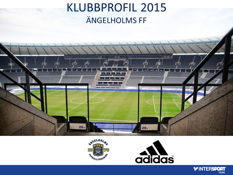 KLUBBPROFIL 2015 ÄNGELHOLMS FF