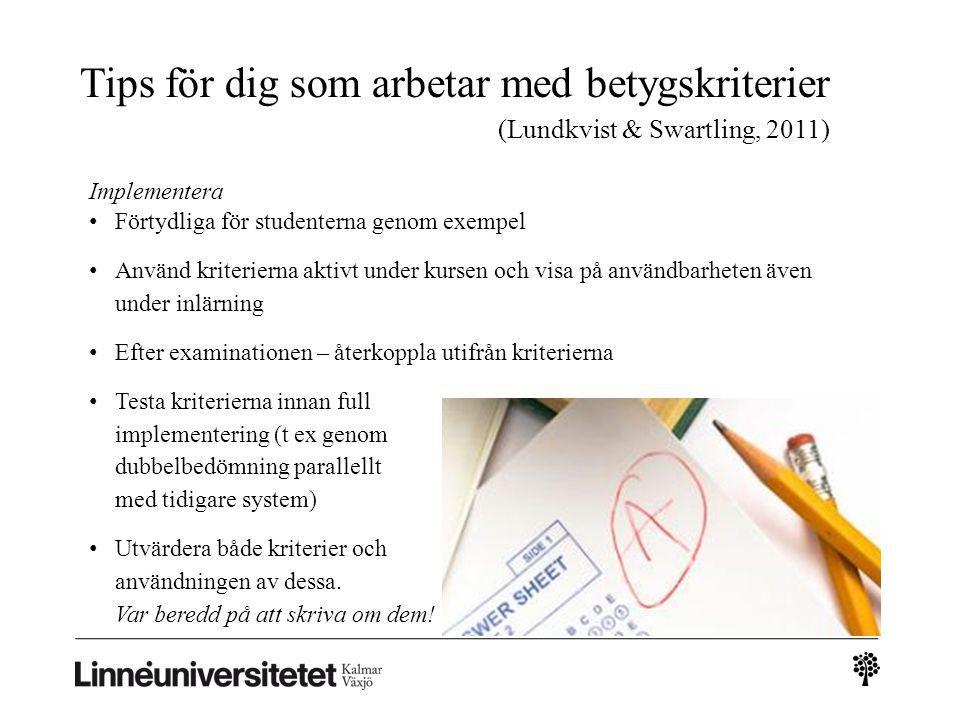 Tips för dig som arbetar med betygskriterier (Lundkvist & Swartling, 2011)