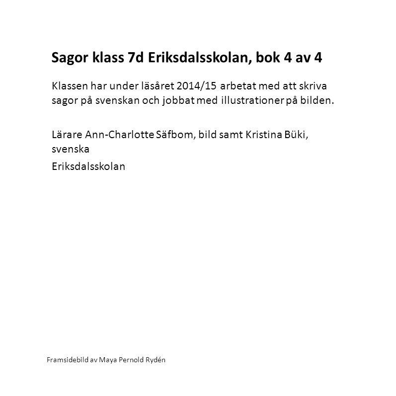 Sagor klass 7d Eriksdalsskolan, bok 4 av 4
