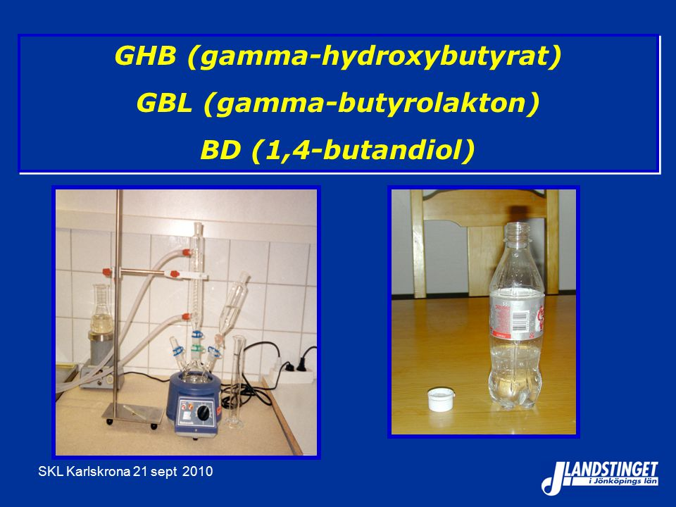 GHB (gamma-hydroxybutyrat) GBL (gamma-butyrolakton)