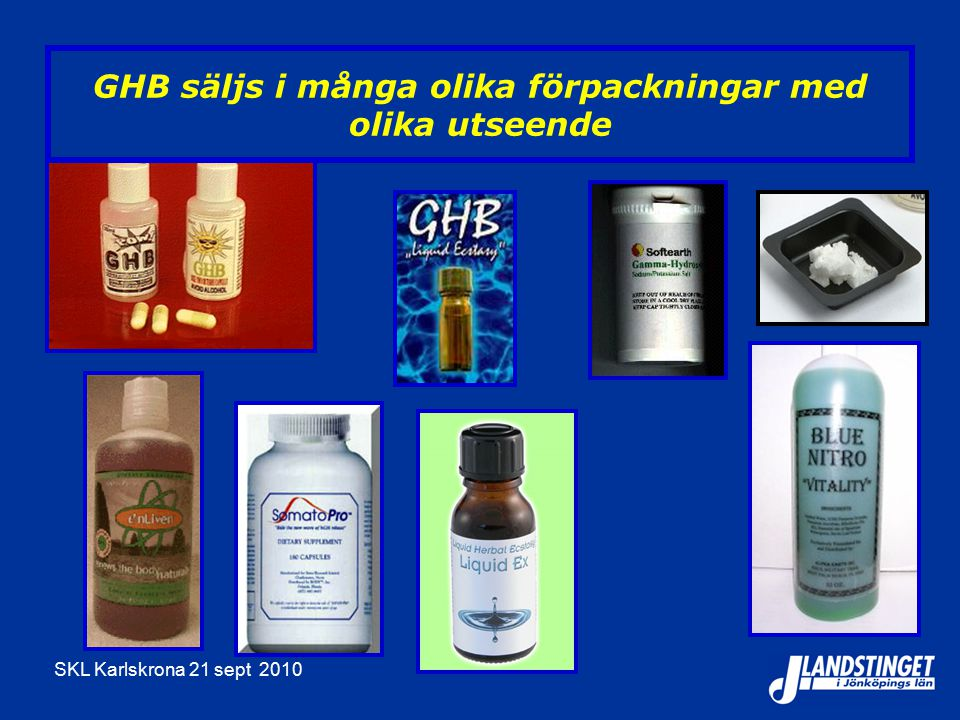 GHB säljs i många olika förpackningar med olika utseende