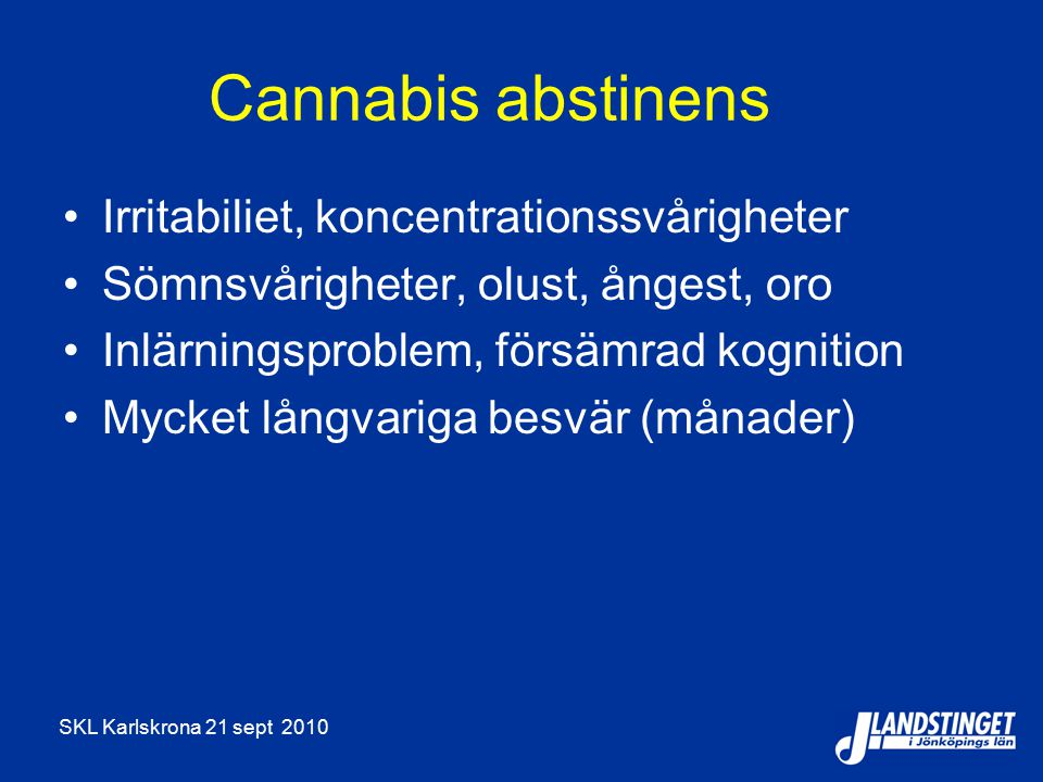 Cannabis abstinens Irritabiliet, koncentrationssvårigheter