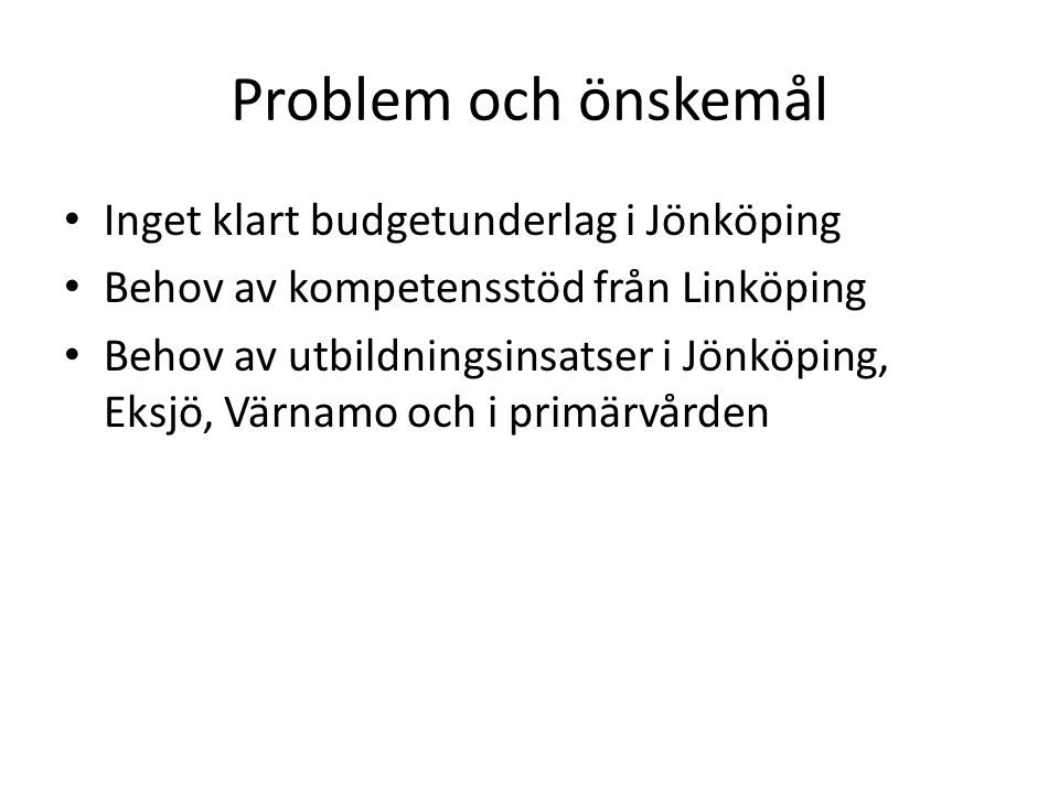 Problem och önskemål Inget klart budgetunderlag i Jönköping