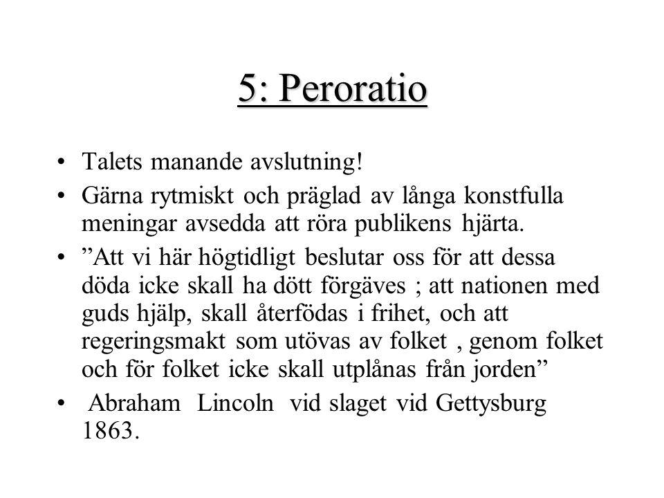 5: Peroratio Talets manande avslutning!