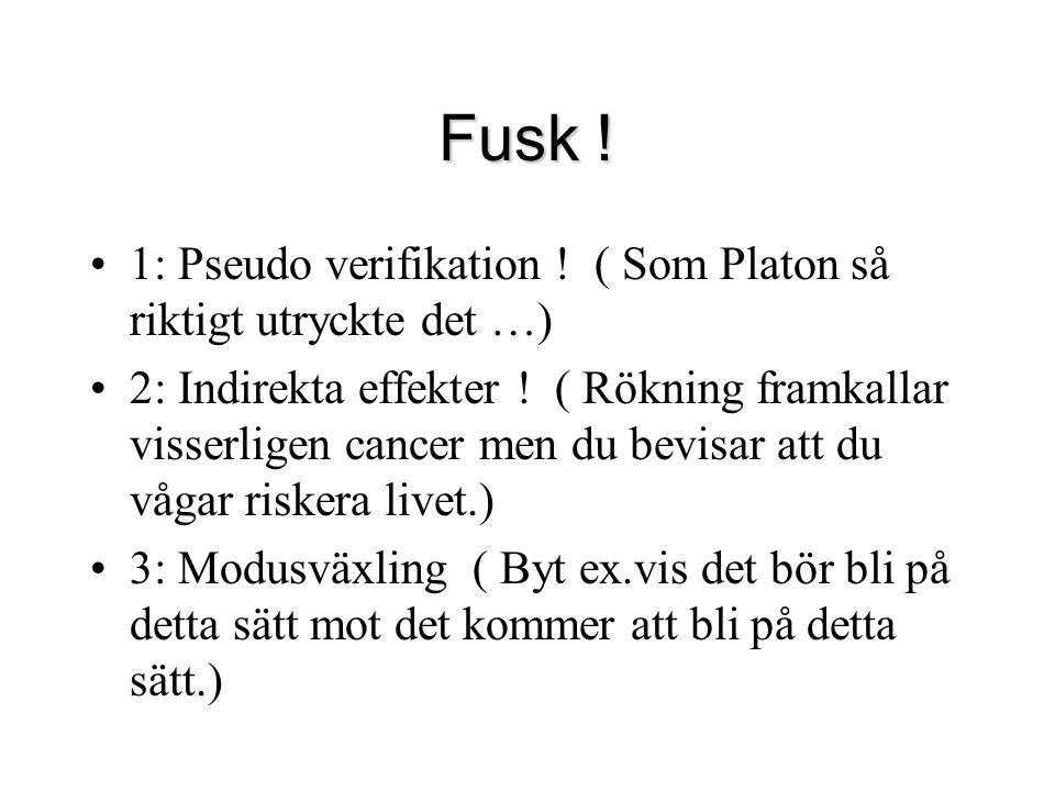 Fusk ! 1: Pseudo verifikation ! ( Som Platon så riktigt utryckte det …)
