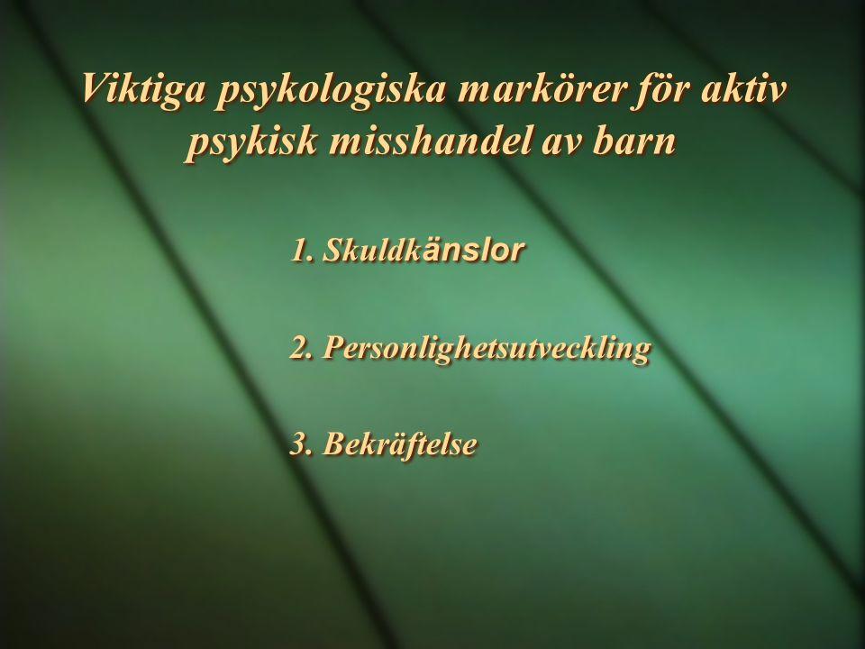 Viktiga psykologiska markörer för aktiv psykisk misshandel av barn