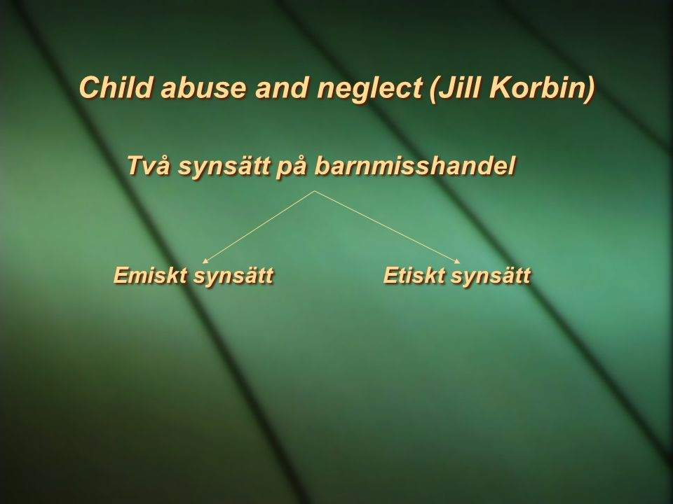 Child abuse and neglect (Jill Korbin)