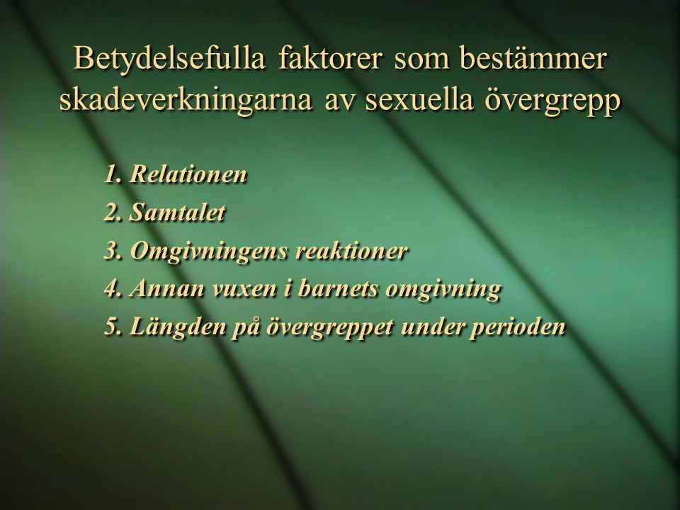 Betydelsefulla faktorer som bestämmer skadeverkningarna av sexuella övergrepp