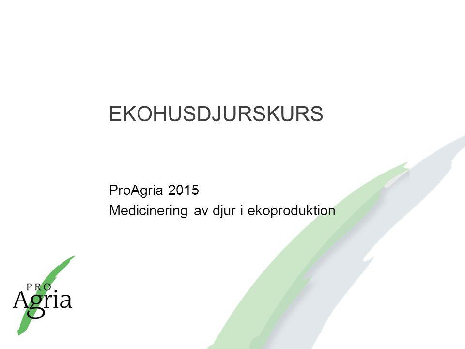ProAgria 2015 Medicinering av djur i ekoproduktion
