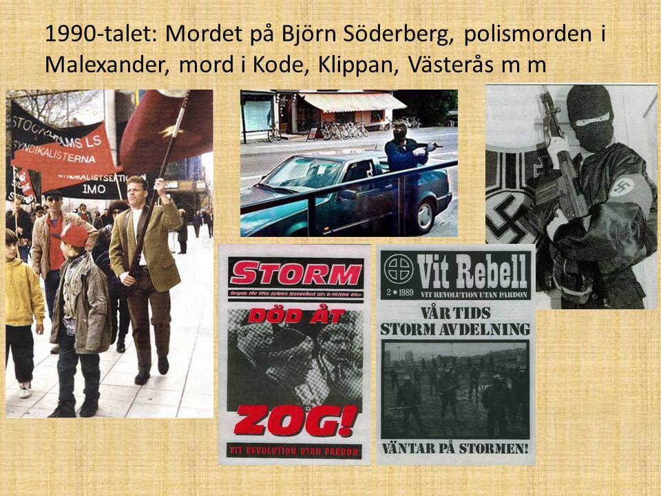 1990-talet: Mordet på Björn Söderberg, polismorden i Malexander, mord i Kode, Klippan, Västerås m m