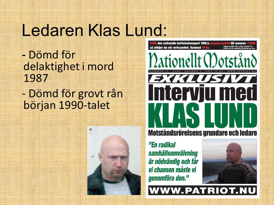 Ledaren Klas Lund: - Dömd för delaktighet i mord 1987 - Dömd för grovt rån början 1990-talet