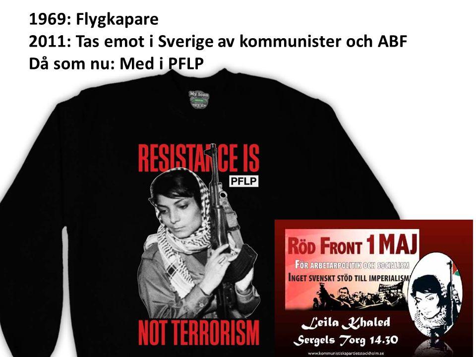 2011: Tas emot i Sverige av kommunister och ABF Då som nu: Med i PFLP