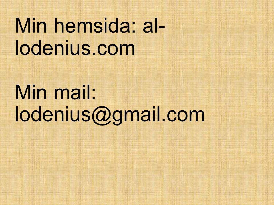 Min hemsida: al-lodenius.com Min mail: lodenius@gmail.com