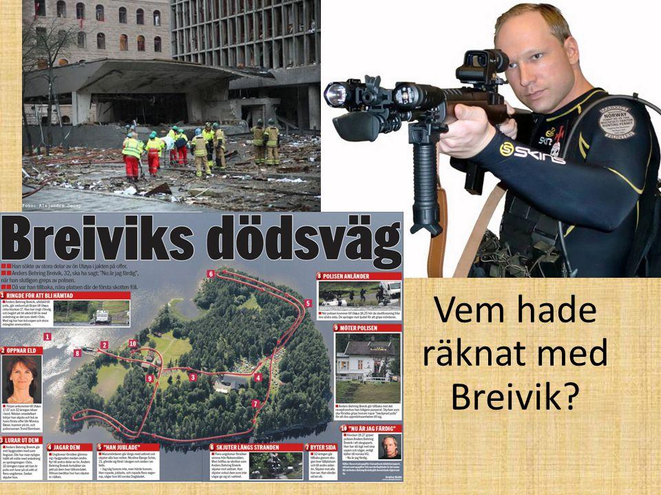 Vem hade räknat med Breivik