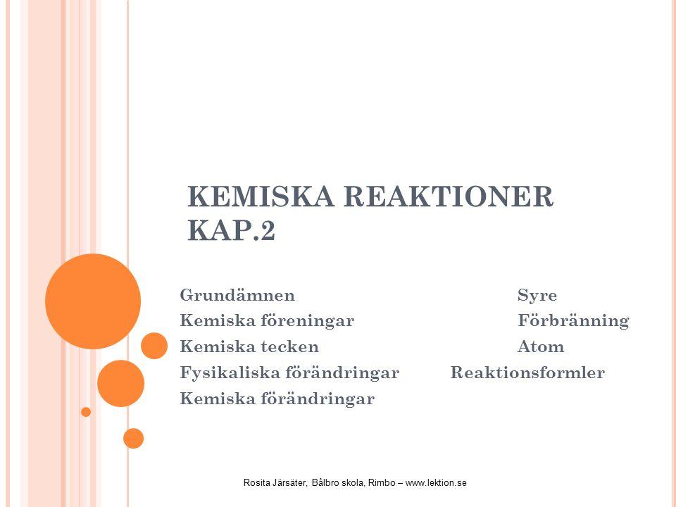 KEMISKA REAKTIONER KAP.2