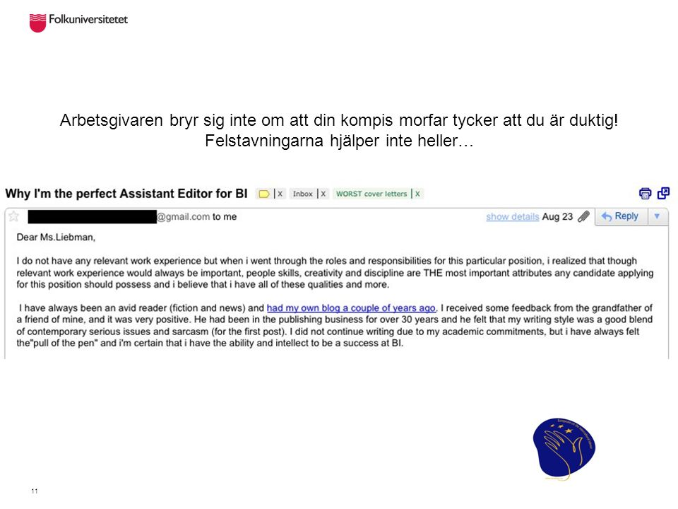 En sökande som klagar på sina tidigare arbetsgivare i sin ansökan går bort direkt!