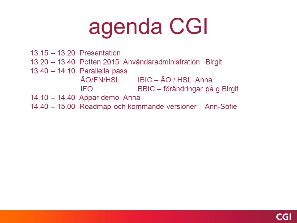 agenda CGI 13.15 – 13.20 Presentation