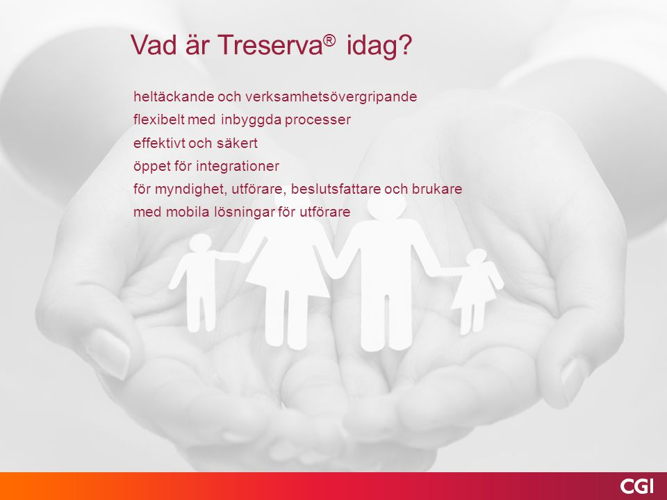 Vad är Treserva® idag heltäckande och verksamhetsövergripande